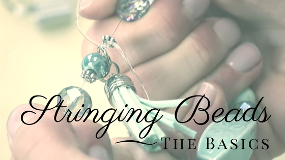 Stringing Beads-The Basics