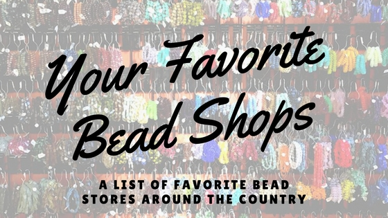 Your Favorite Bead Shops